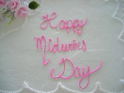 "Our Beautiful ""Happy Midwives Day"" Cake"
